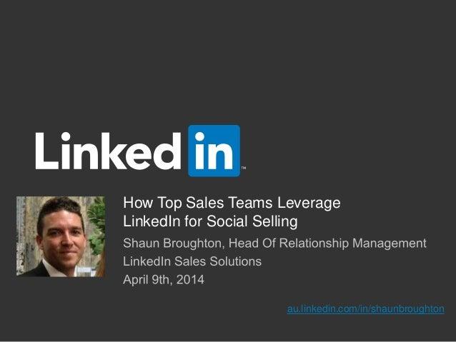How Top Sales Teams Leverage LinkedIn for Social Selling au.linkedin.com/in/shaunbroughton