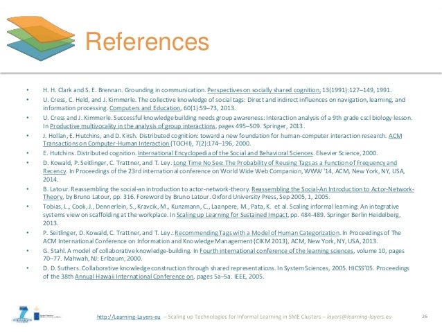 http://Learning-Layers-eu References • H. H. Clark and S. E. Brennan. Grounding in communication. Perspectives on socially...