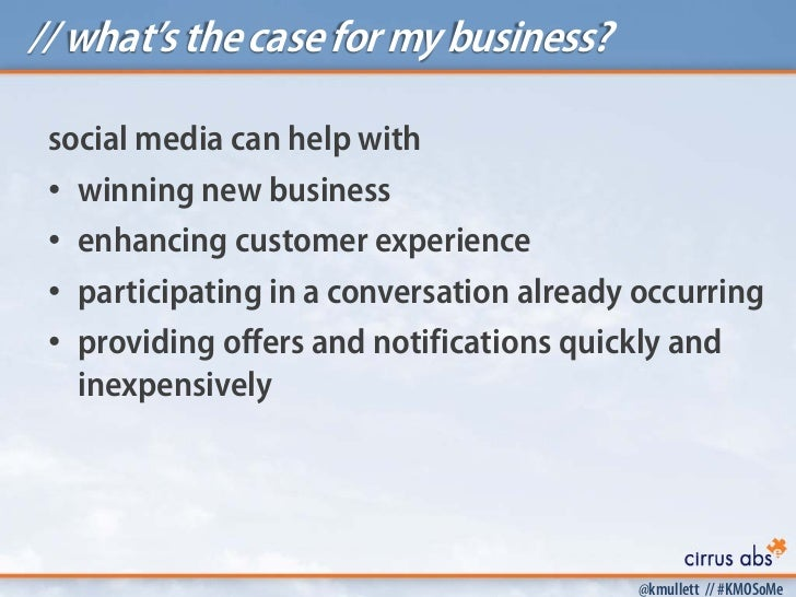 // what's the case for my business? social media can help with • winning new business • enhancing customer experience • pa...