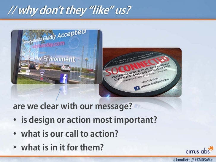 """// why don't they """"like"""" us? are we clear with our message? • is design or action most important? • what is our call to ac..."""