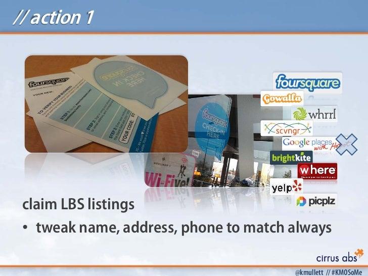 // action 1 claim LBS listings • tweak name, address, phone to match always                                       @kmullet...