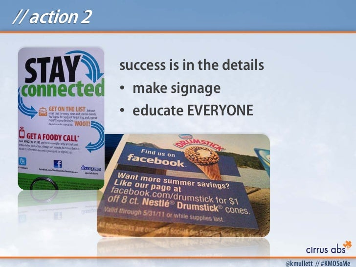 // action 2              success is in the details              • make signage              • educate EVERYONE            ...