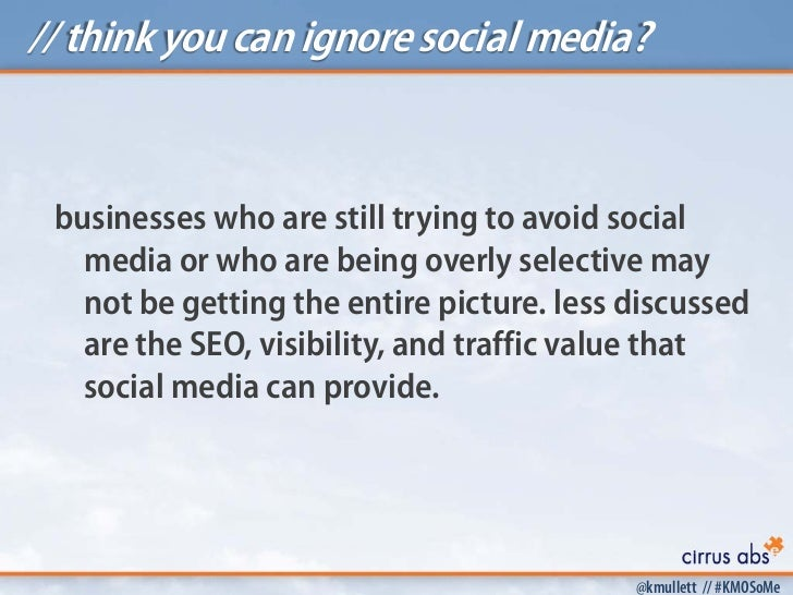 // think you can ignore social media? businesses who are still trying to avoid social   media or who are being overly sele...