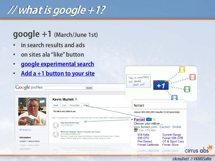 """// what is google +1? google +1 (March/June 1st) •   in search results and ads •   on sites ala """"like"""" button •   google e..."""