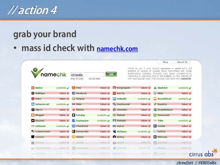 // action 4 grab your brand • mass id check with namechk.com                                    @kmullett // #KMOSoMe