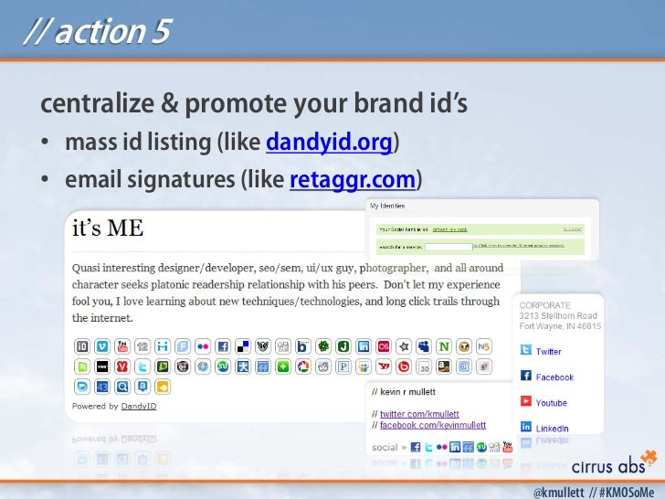 // action 5 centralize & promote your brand id's • mass id listing (like dandyid.org) • email signatures (like retaggr.com...