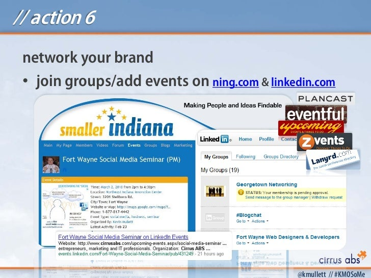 // action 6 network your brand • join groups/add events on ning.com & linkedin.com                                        ...