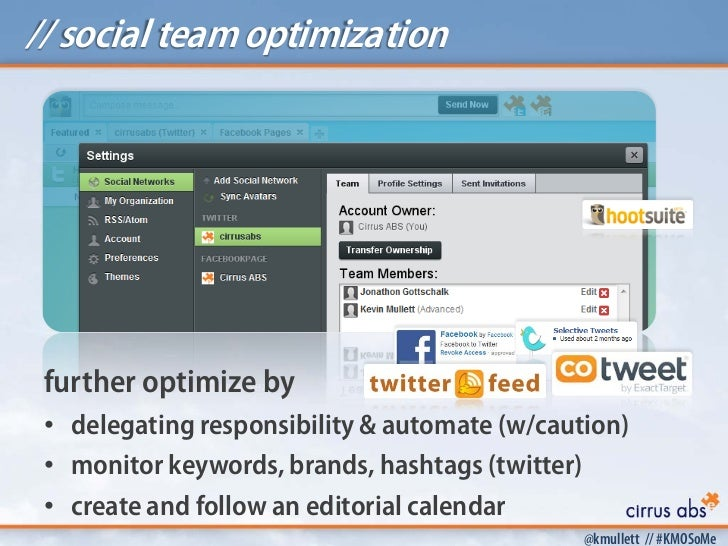 // social team optimization further optimize by • delegating responsibility & automate (w/caution) • monitor keywords, bra...