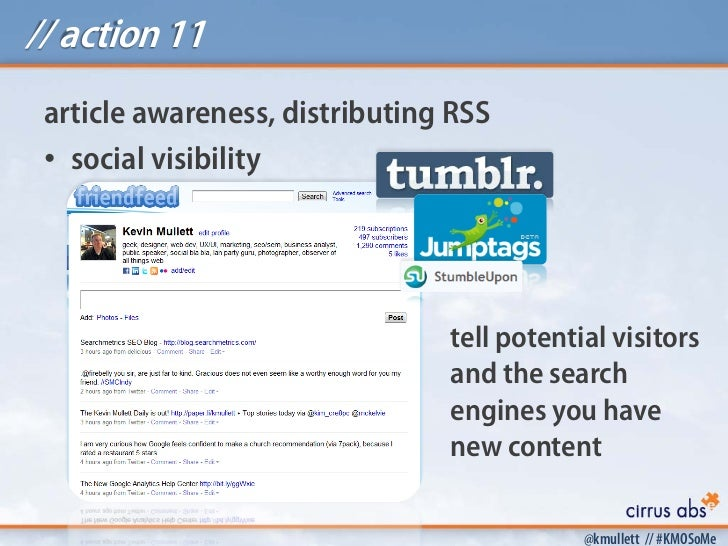 // action 11 article awareness, distributing RSS • social visibility                                tell potential visitor...
