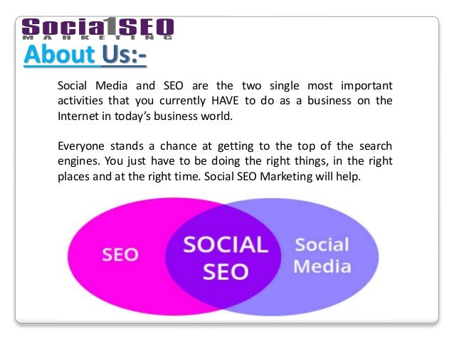 About Us:- Social Media and SEO are the two single most important activities that you currently HAVE to do as a business o...