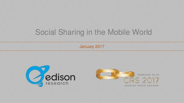 January 2017 Social Sharing in the Mobile World