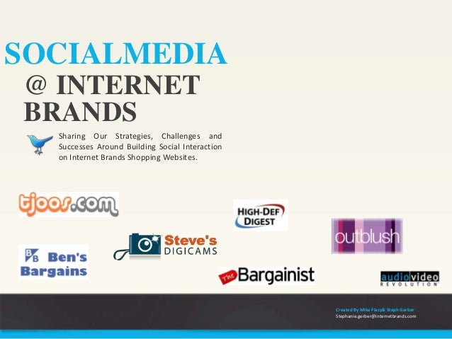 SOCIALMEDIA Sharing Our Strategies, Challenges and Successes Around Building Social Interaction on Internet Brands Shoppin...