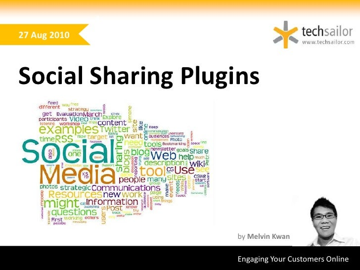 Social Sharing Plugins<br />by Melvin Kwan<br />Engaging Your Customers Online <br />
