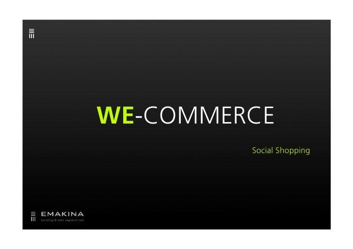 WE-COMMERCE          Social Shopping