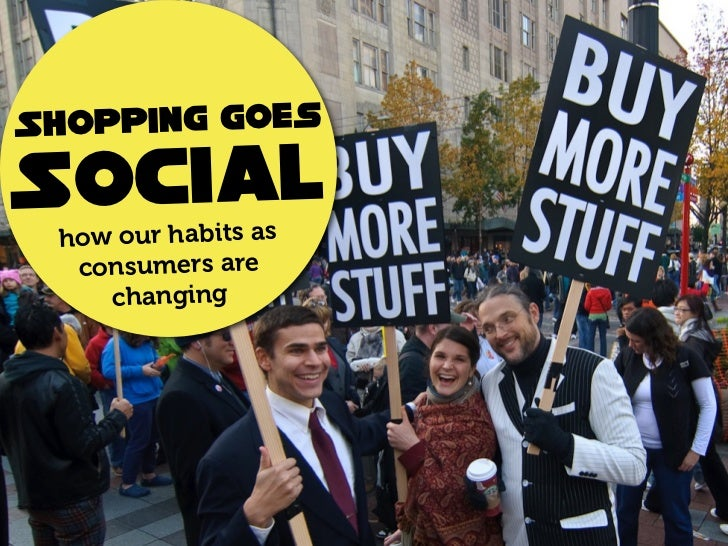 Social shoppingor how our habits as consumers are changing