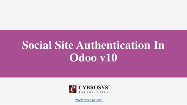 www.cybrosys.com Social Site Authentication In Odoo v10