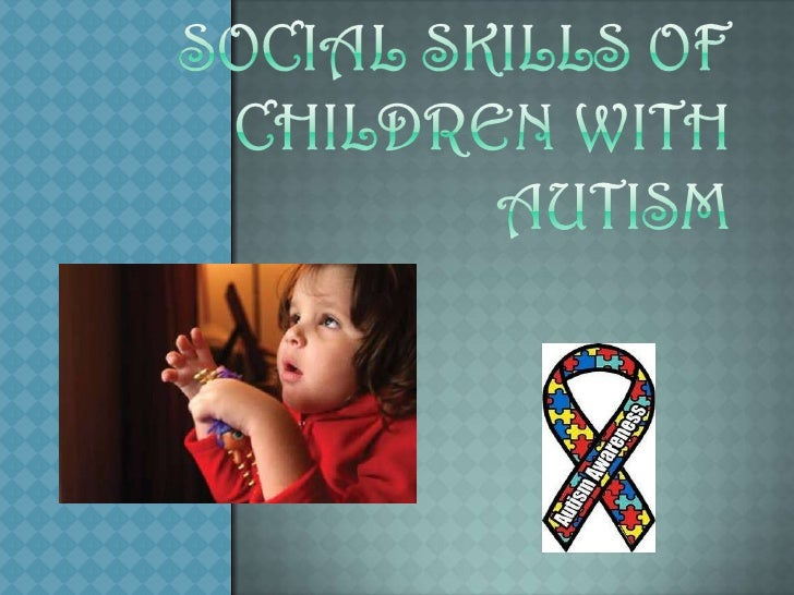 Social Skills of Children with Autism<br />