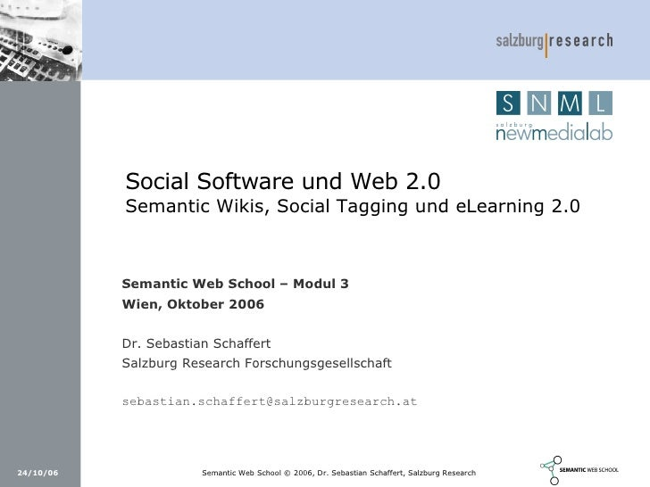Social Software und Web 2.0            Semantic Wikis, Social Tagging und eLearning 2.0               Semantic Web School ...