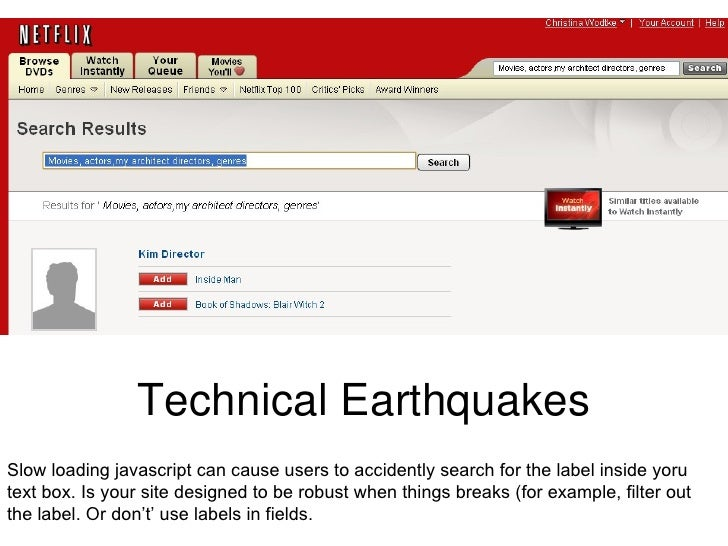 Technical Earthquakes Slow loading javascript fails on low bandwidth, and can cause users to accidently search for the lab...