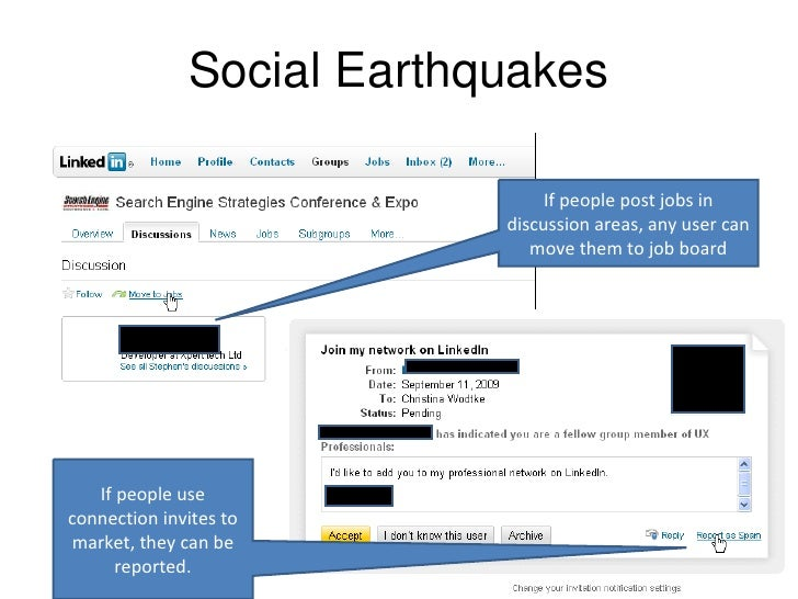 Social Earthquakes If people post jobs in discussion areas, any user can move them to job board If people use connection i...