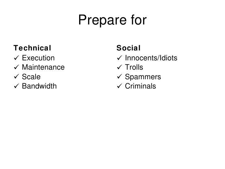 Prepare for <ul><li>Technical Tremors </li></ul><ul><li>Execution </li></ul><ul><li>Maintenance </li></ul><ul><li>Scale  <...