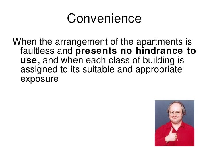 "Convenience <ul><li>"" When the arrangement of the apartments is faultless and  presents no hindrance to use , and when eac..."