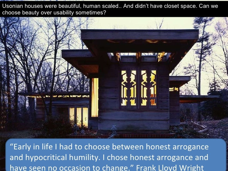 """ Early in life I had to choose between honest arrogance and hypocritical humility. I chose honest arrogance and have seen..."