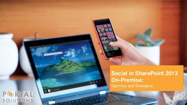 Social in SharePoint 2013 On-Premise: Optimize and Strategize