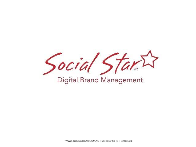 WWW.SOCIALSTAR.COM.AU | +61438390613 | @SirFord