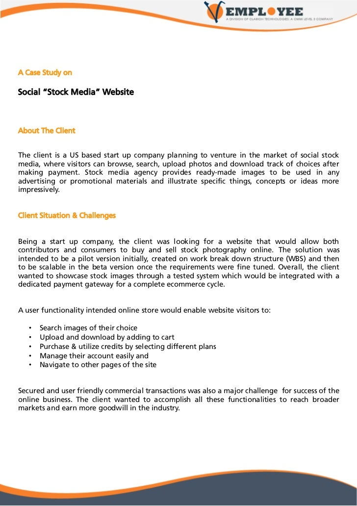 "A Case Study onSocial ""Stock Media"" WebsiteAbout The ClientThe client is a US based start up company planning to venture i..."