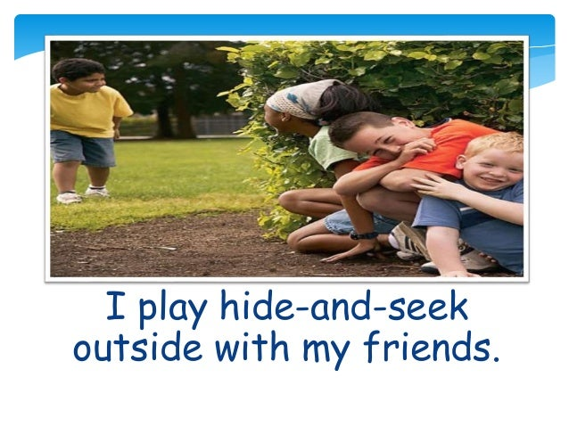 how to play hide and seek Not too small: if the playing field is too small it's too hard to hide  you get  about 20 seconds off and the hiders go hide while the seeker counts to 20 with.