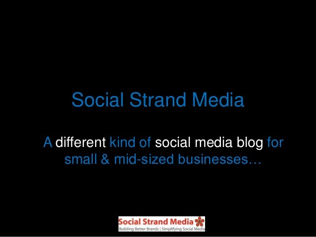 Social Strand MediaA different kind of social media blog forsmall & mid-sized businesses…