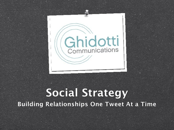 Social Strategy Building Relationships One Tweet At a Time