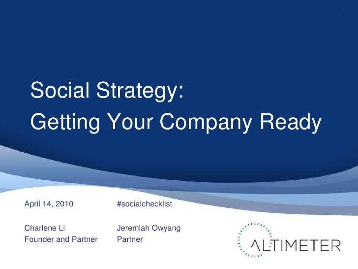 Social Strategy:<br />Getting Your Company Ready<br />Charlene Li<br />Founder and Partner<br />1<br />April 14, 2010    ...