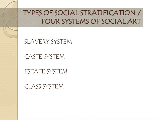 sosial stratification of caste system in the philippines Social stratification & inequalities social social stratification creates a hierarchy within social groups in india, their caste system is a form of social.