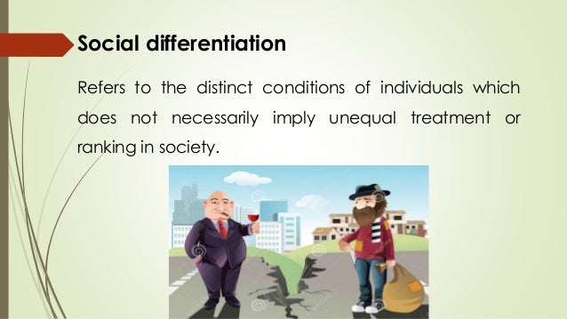 social stratification it is inevitable • social stratification refers to a system by which a society ranks categories of people in a  stratification is positively functional and inevitable for society.