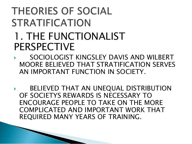 is stratification necessary in a society Week 4 describe the functionalist view of social  social stratification is necessary for societies to  of ever creating and/or living in a classless society.