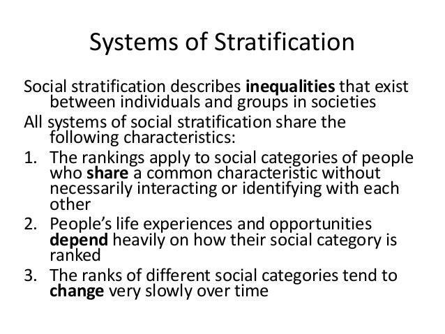 an analysis of social stratification systems Top 3 approaches towards stratification the analysis of social stratification needs to take into account such an adequate theory would have to take more serious account of the variety of stratification systems, would regard social stratification as a derivative institution.