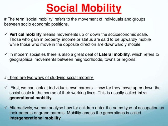 social stratification mobility One possibility is that social stratification takes time to become entrenched in a new book, gregory clark,  third, although social mobility has not changed much over time, it varies widely.