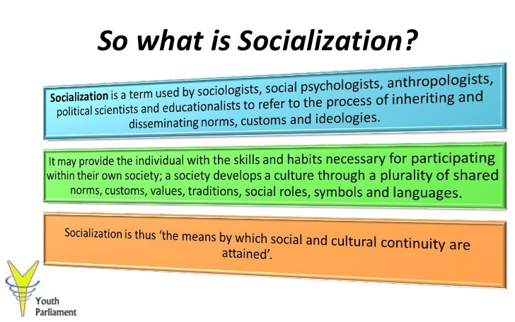 what is socialization Best answer: socialization is the process by which children and adults learn from others we begin learning from others during the early days of life and most people continue their social learning all through life (unless some mental or physical disability slows or stops the learning.