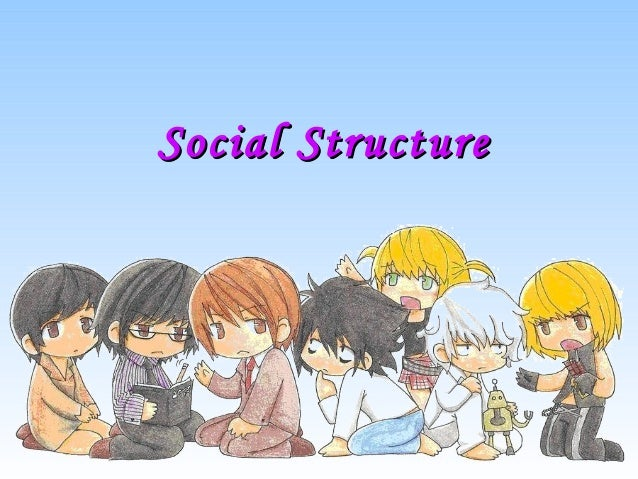 Social StructureSocial Structure