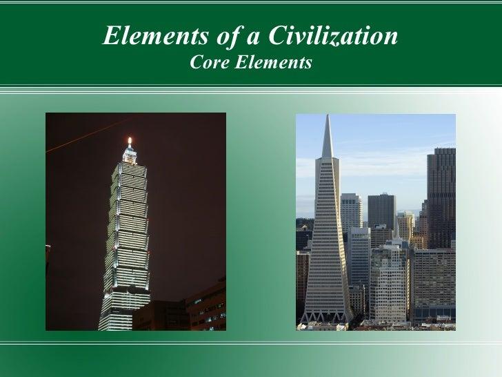 Elements of a Civilization Core Elements
