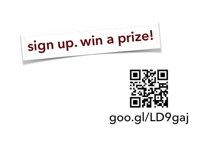 sign up. win a prize! goo.gl/LD9gaj