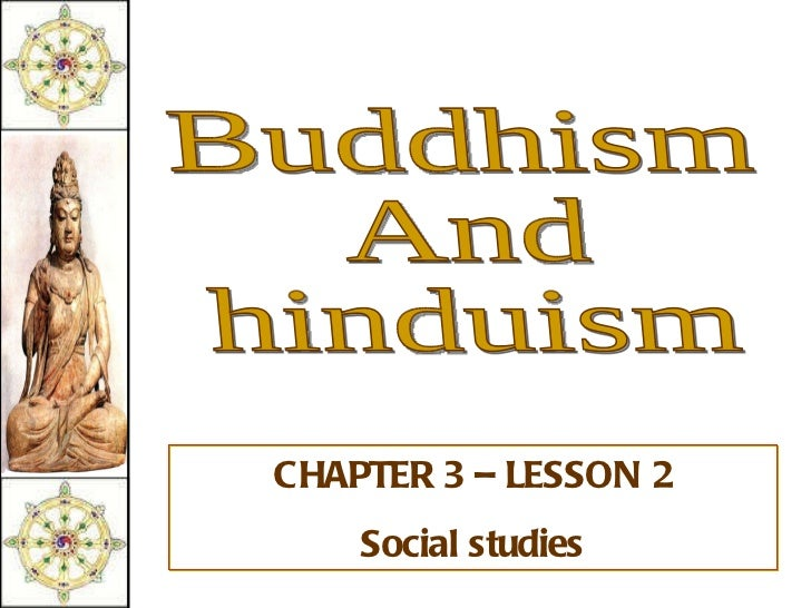 Buddhism And hinduism CHAPTER 3 – LESSON 2 Social studies