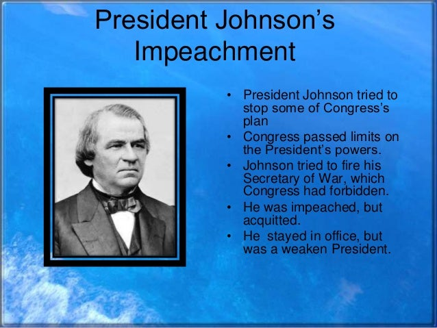 the events leading to the impeachment of andrew johnson On the articles of impeachment for president johnson on votes to impeach andrew johnson of events leading up to the house.