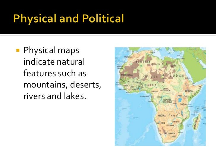 5.  Physical Maps Indicate Natural Features Such As Mountains, ...