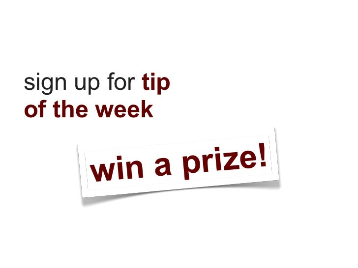 sign up for tipof the week      win a prize!
