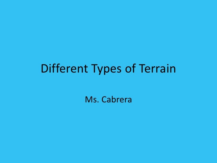 Different Types of Terrain <br />Ms. Cabrera<br />