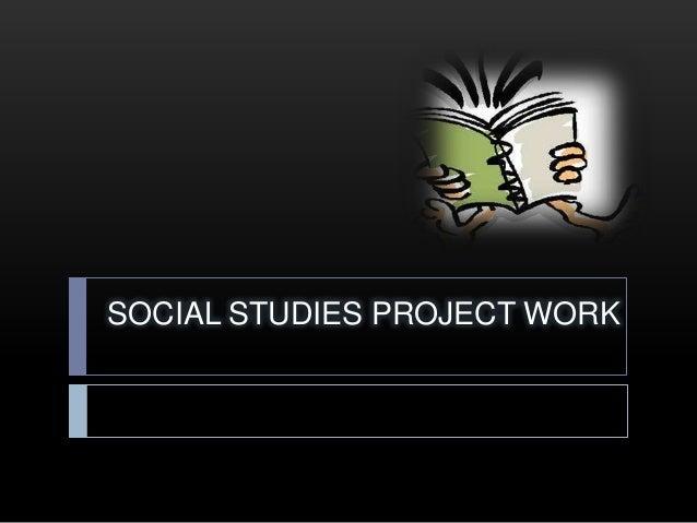 SOCIAL STUDIES PROJECT WORK