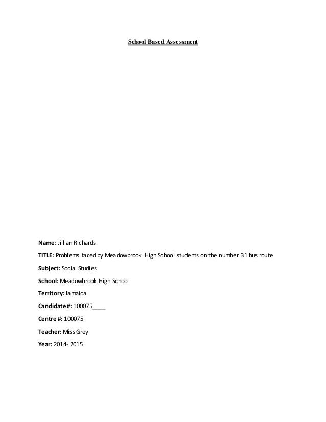 School Based Assessment Name: Jillian Richards TITLE: Problems faced by Meadowbrook High School students on the number 31 ...